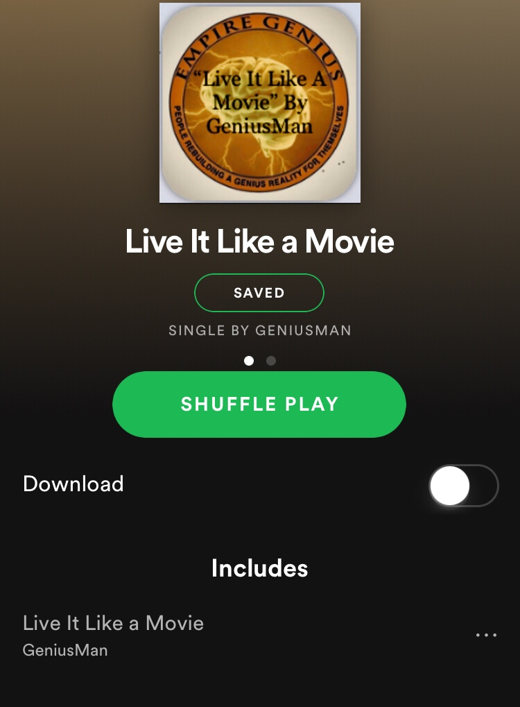 """Live It Like A Movie"" By GeniusMan @Spotify"