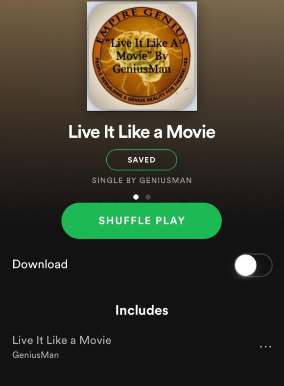 """""""Live It Like A Movie"""" By GeniusMan @Spotify"""