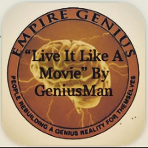 """Live It Like A Movie"" By GeniusMan"
