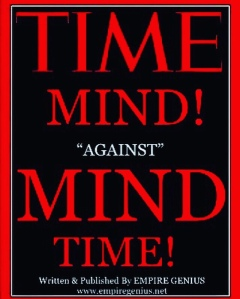 """""""Time Minds Against Minds Time"""" Written By Kendall Prescod"""
