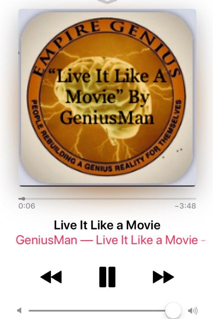 Live It Like A Movie By GeniusMan