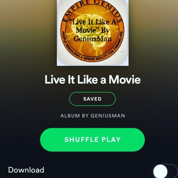 "@Spotify ""Live It Like A Movie"" By GeniusMan"