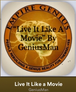 """Live It Like A Movie"" By GeniusMan @AppleMusic"