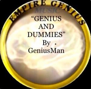 Genius And Dummies By GeniusMan
