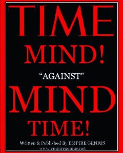 """TimeMind Against MindTime"" Written By #KendallPrescod Published By @EMPIREGENIUS"