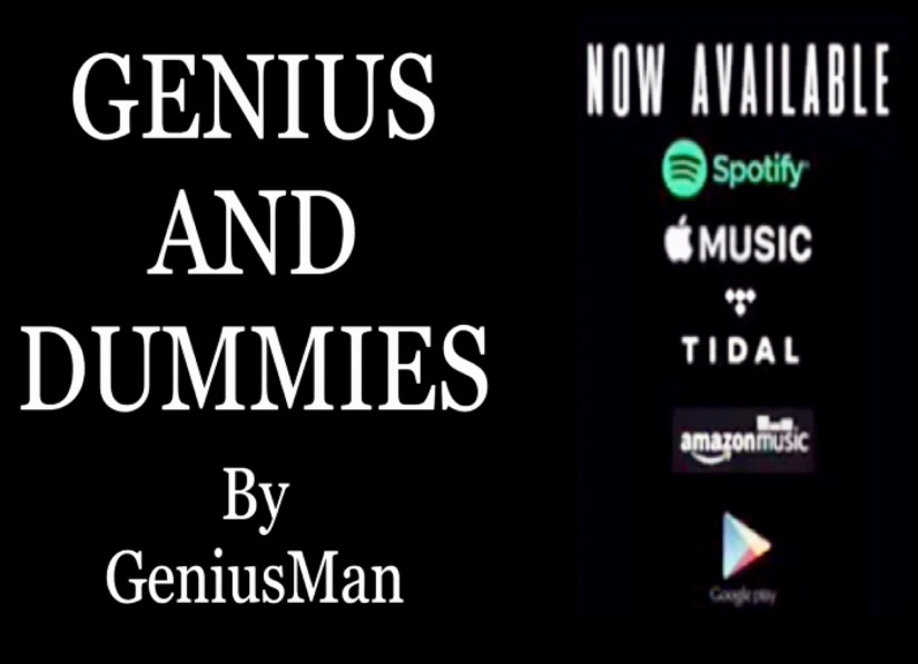 """""""Genius And Dummies By GeniusMan"""" Now Available @AppleMusic @Spotify @Tidal @GooglePlay etc."""