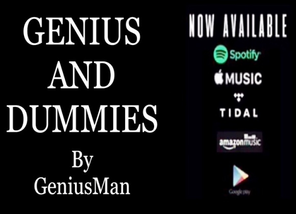 Genius And Dummies By GeniusMan #NowStreaming