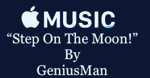 """Step On The Moon By GeniusMan"" @AppleMusic"