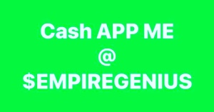 CashApp @EMPIREGENIUS