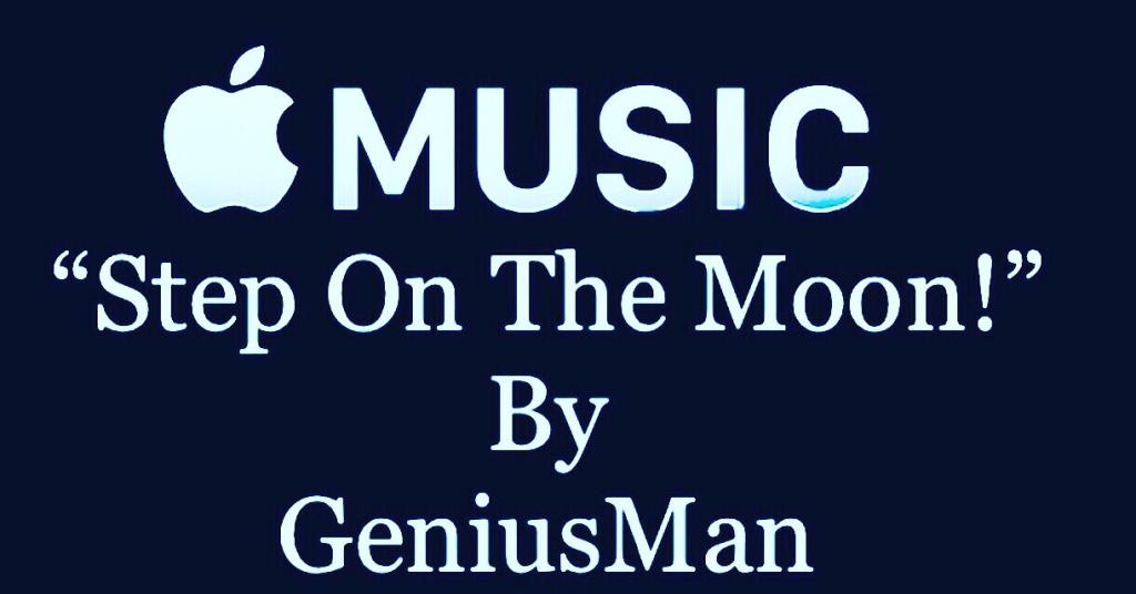 """Step On The Moon By GeniusMan"" @AppleMusic"