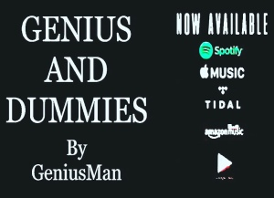 "#NowStreaming ""Genius And Dummies By GeniusMan"" @AppleMusic etc"