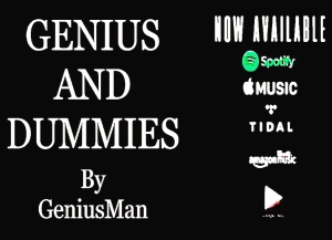 """Genius And Dummies By GeniusMan"" @AppleMusic"