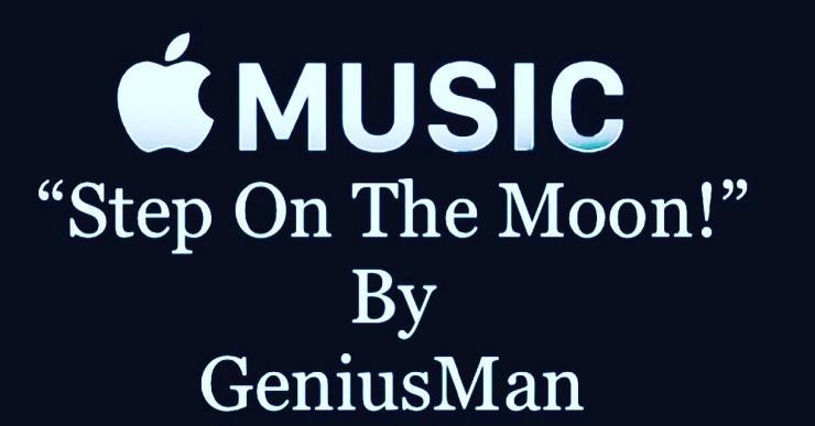 """Step OnThe Moon"" By GeniusMan @AppleMusic"